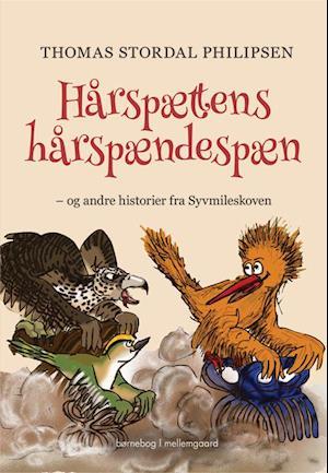 Bog, hæftet Hårspættens hårspændespæn - og andre historier fra Syvmileskoven af Thomas Stordal Philipsen