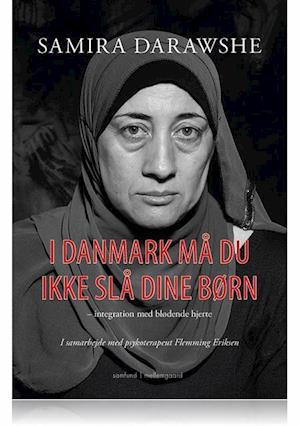 Billede af I Danmark må du ikke slå dine børn  -  integration med blødende hjerte-Samira Darawshe-E-bog