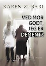 Ved mor godt, jeg er dement?