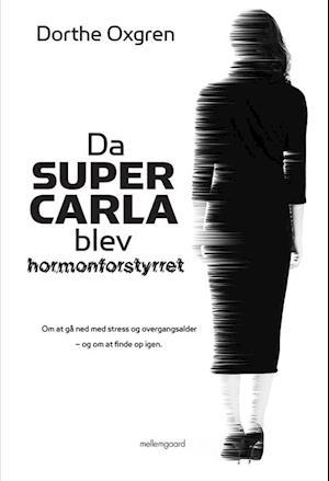 Da Super Carla blev hormonforstyrret