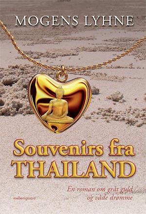 Bog, hæftet Souvenirs fra Thailand af Mogens Lyhne