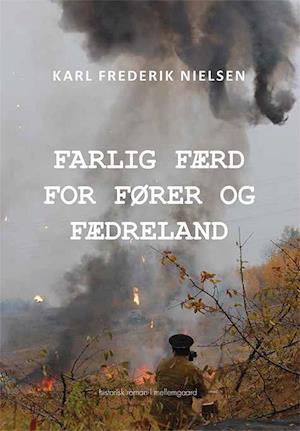 karl frederik nielsen – Farlig færd for fører og fædreland-karl frederik nielsen-bog fra saxo.com