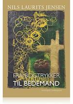 FRA BOGTRYKKER TIL BEDEMAND