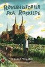 RØVERHISTORIER FRA ROSKILDE af Helga Waage