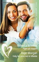 Pigen på trappen/Enlig far, prins ved et tilfælde af Rebecca Winters, Raye Morgan