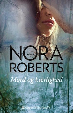 Bog, hæftet Mord og kærlighed af Nora Roberts