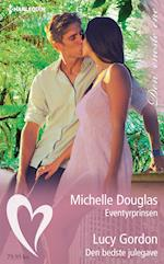 Eventyrprinsen/Den bedste julegave af Lucy Gordon, Michelle Douglas