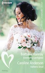 Eventyrlig kærlighed/Valtieris brud af Caroline Anderson, Barbara Hannay
