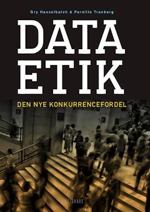 Bog, hæftet Dataetik - den nye konkurrencefordel af Pernille Tranberg, Gry Hasselbalch