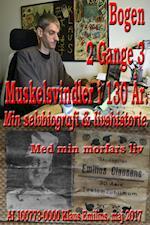 Min selvbiografi & livshistorie af Klaus Emilius Bogen 2 Gange 3 Muskelsvindler i 130 År