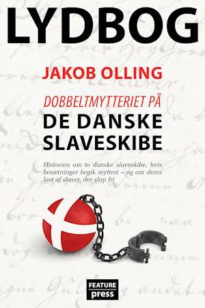 Dobbeltmytteriet på de danske slaveskibe