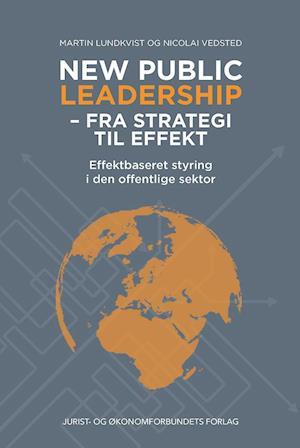 New Public Leadership - Fra strategi til effekt