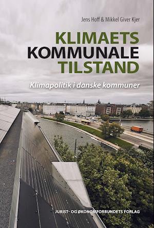 Klimaets kommunale tilstand af Jens Hoff, Mikkel Giver Kjer