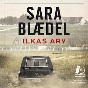 Ilkas arv af Sara Blædel