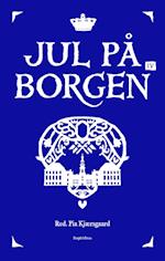 Jul på Borgen IV af Pia Kjærsgaard