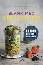 Slank med SIRT-foods af Glen Matten, Aidan Goggins