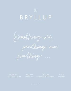 Bryllup - Something old, something new, something..