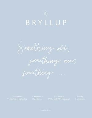 Bryllup - something old, something new, something.. fra christina dueholm på saxo.com