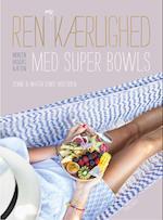 Ren selvkærlighed med super bowls af Martin Bonde Mogensen, Zennie Bonde Mogensen