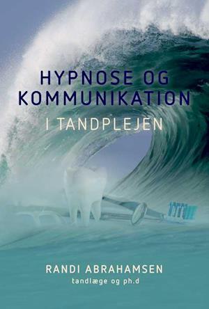 Hypnose og kommunikation i tandplejen