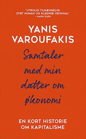 yanis varoufakis – Samtaler med min datter om økonomi-yanis varoufakis-e-bog på saxo.com