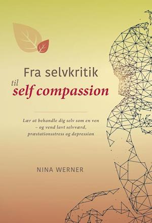 Fra selvkritik til self compassion