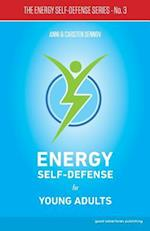 Energy Self-Defense for Young Adults (Energy Self Defense, nr. 3)
