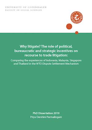 Why litigate? The role of political, bureaucratic and strategic incentives on recourse to trade litigation: