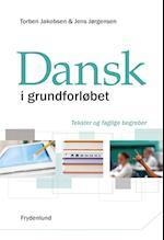 Dansk i grundforløbet – tekster og faglige begreber