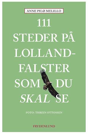 111 steder på Lolland-Falster som du skal se