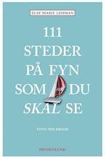 111 steder på Fyn som du skal se
