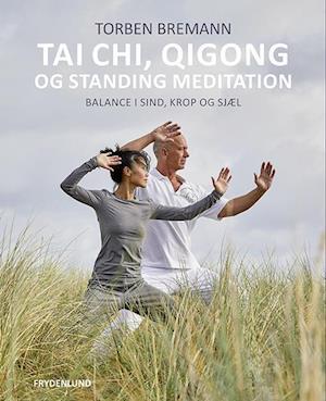 Tai Chi, Qi Gong og standing meditation