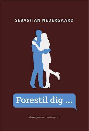 sebastian nedergaard Forestil dig ...-sebastian nedergaard-bog på saxo.com