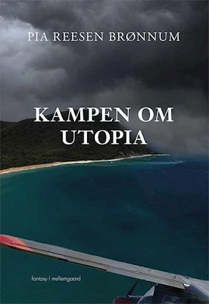 Kampen om utopia-pia reesen brønnum-bog fra pia reesen brønnum fra saxo.com