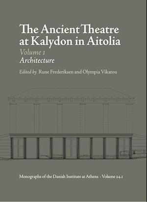 The Ancient Theatre at Kalydon (Monographs Athen)