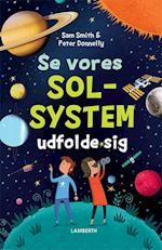 Se vores solsystem udfolde sig