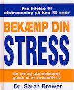 Bekæmp din stress af Brewer, dr. , Sarah