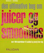 Den ultimative bog om juicer og smoothies