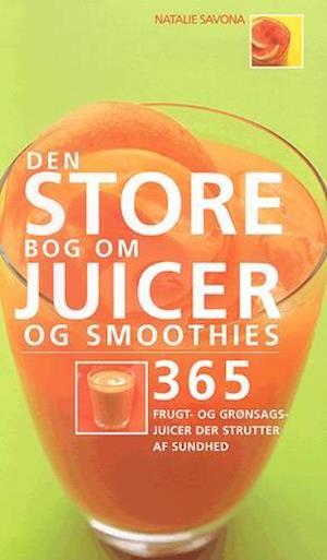 Bog, spiralryg Den store bog om juicer og smoothies af Natalie Savona