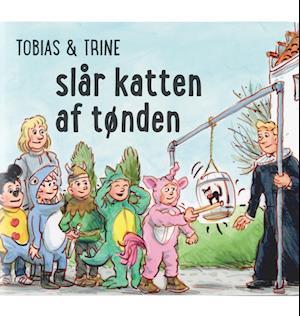 malene fenger-grøndahl – Tobias & trine slår katten af tønden-malene fenger-grøndahl-bog på saxo.com