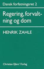 Dansk forfatningsret. Regering, forvaltning og dom