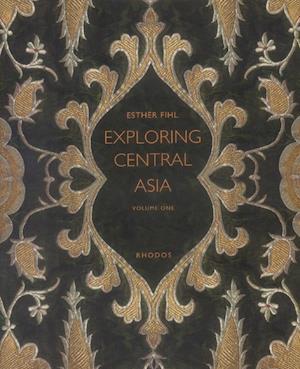 Exploring Central Asia, vol. I-II