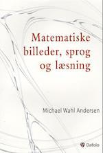 Matematiske billeder, sprog og læsning af Michael Wahl Andersen