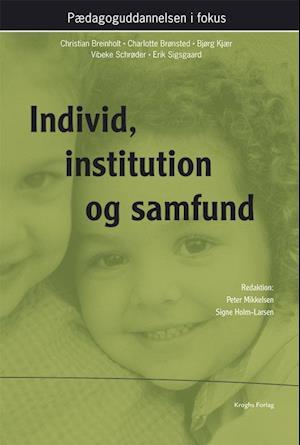 Bog, hæftet Individ, institution og samfund af Christian Breinholt, Charlotte Brønsted, Bjørg Kjær