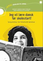 Jeg vil lære dansk før skolestart! (Sprog, udvikling og læring)