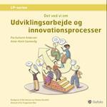 Det ved vi om udviklingsarbejde og innovationsprocesser af Anne-Karin Sunnevåg