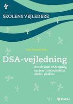 DSA-vejledning - dansk som andetsprog og den interkulturelle skole i praksis (Skolens vejledere)