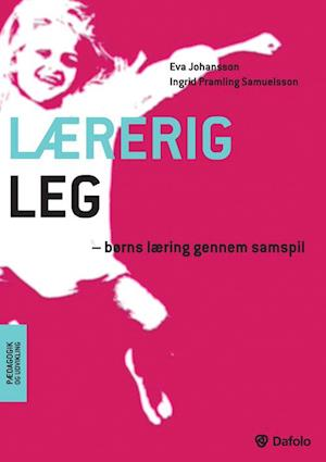 Bog paperback Lærerig leg af Eva Johansson Ingrid Pramling Samuelsson