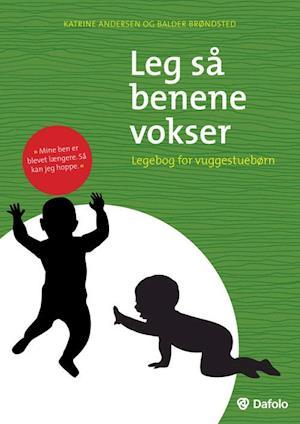 Bog paperback Leg så benene vokser af Balder Brøndsted Katrine Andersen