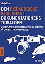 Den pædagogiske faglighed i dokumentationens tidsalder (Pædagogik og udvikling)